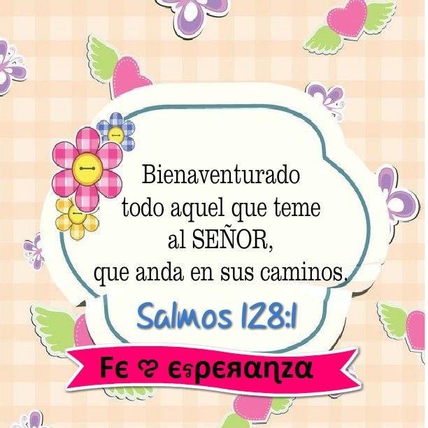 Salmos 1281 Bienaventurado Todo Aquel Que Teme A Jehová Que Anda