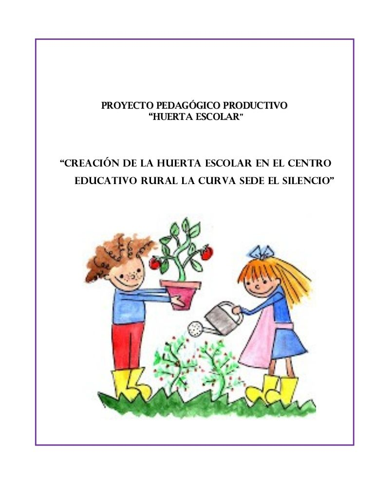 Proyecto Pedagogico Productivo Huerta Escolar Cer La Curva Huerta Escolar Proyecto Pedagogico Huerta