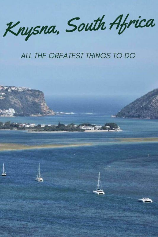 13 Fantastic Things To Do In Knysna And The Garden Route is part of Fantastic Things To Do In Knysna And The Garden Route - There are many incredible things to do in Knysna and on the Garden Route  This post highlights the best, and gives tip to make the most of this region