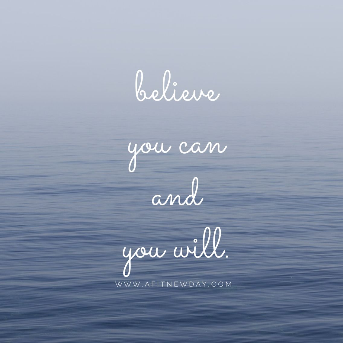 A Fit New Day: believe you can and you will. Inspiring quote. Motivational quote.