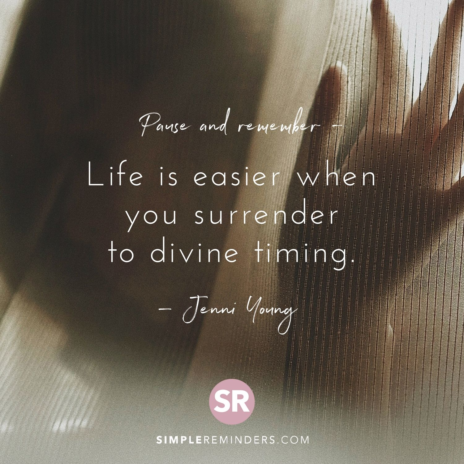 Pause And Remember Life Is Easier When You Surrender To Divine