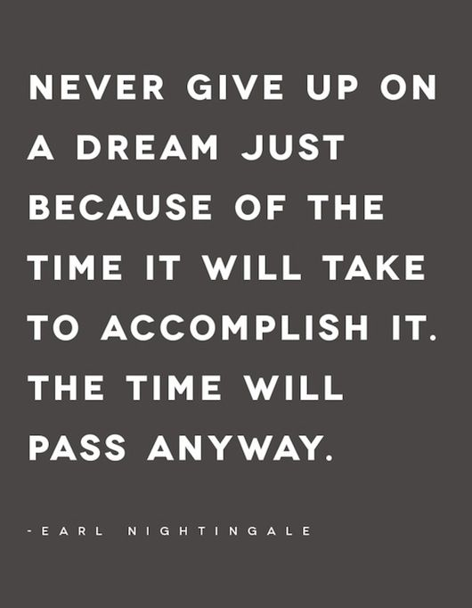 Quotes On Time Pass : quotes, Never, Dream...the, Anyway., Words,, Inspirational, Motivational, Quotes