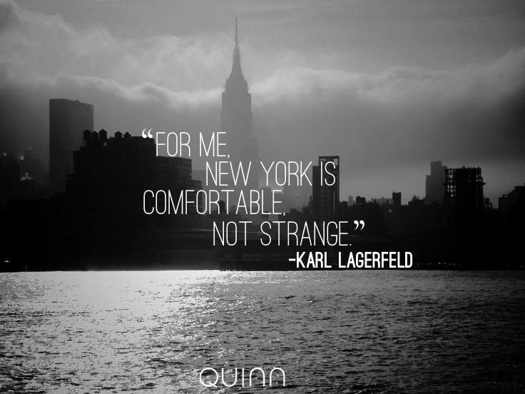 For Me New York Is Comfortable Not StrangeKarl Lagerfeld Nyc Awesome Nyc Quotes