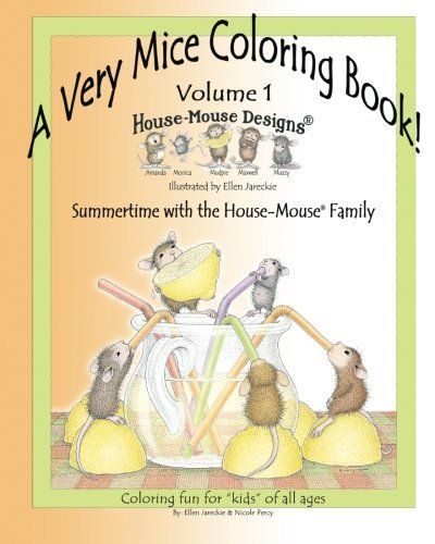 A Very Mice Coloring Book - Volume 1: Summertime Fun with the House-Mouse® Family by artist Ellen Jareckie by Nicole J. Percy http://www.amazon.com/dp/1477429743/ref=cm_sw_r_pi_dp_8oC9wb08439W4