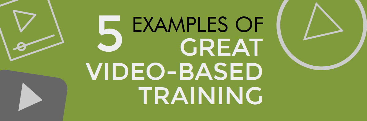 5 examples of great video-based training