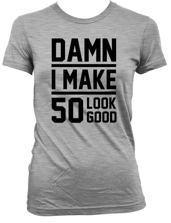 Funny Birthday Gift Ideas 50th Shirt Present For Her Gifts Him Damn I Make 50