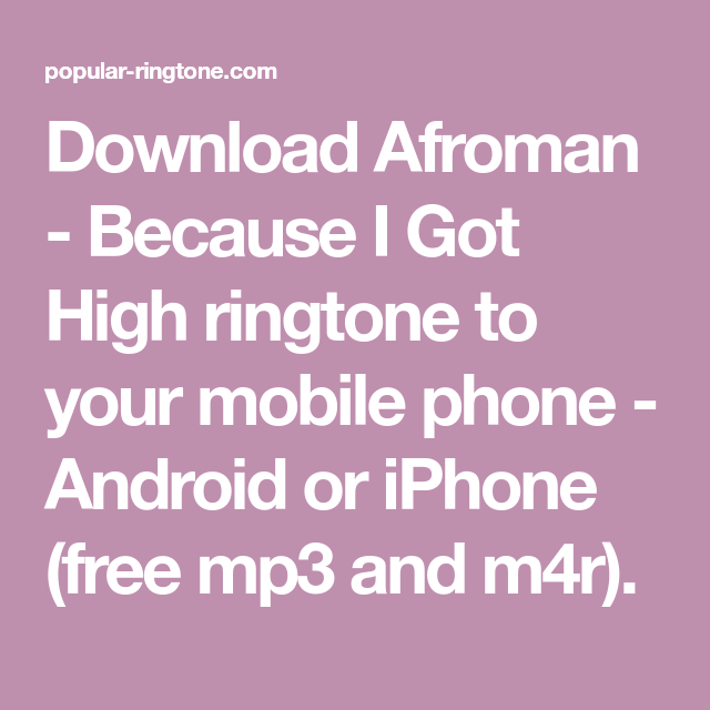 Download Afroman - Because I Got High ringtone to your mobile phone