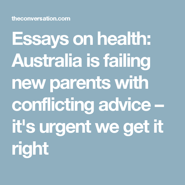 Essays On Health Australia Is Failing New Parents With Conflicting  Essays On Health Australia Is Failing New Parents With Conflicting Advice   Its Urgent We