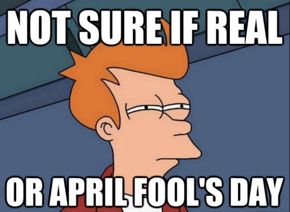 Best April Fools Memes April Fools Memes April Fools Day Meme Best April Fools