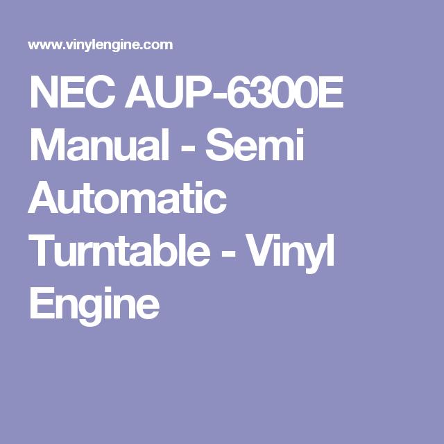 Nec Aup 6300e Manual Semi Automatic Turntable Vinyl Engine Automatic Turntable Turntable Turn Table Vinyl