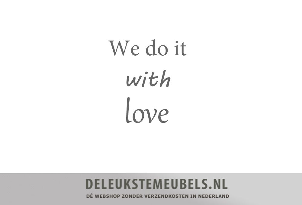 We do it with love! http://www.deleukstemeubels.nl/