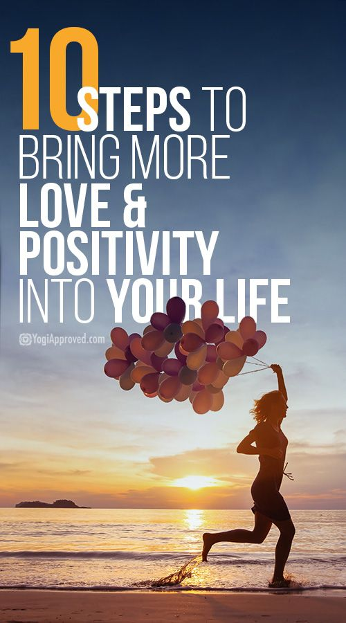 10 Steps to Bring More Love and Positivity Into Your Life Today