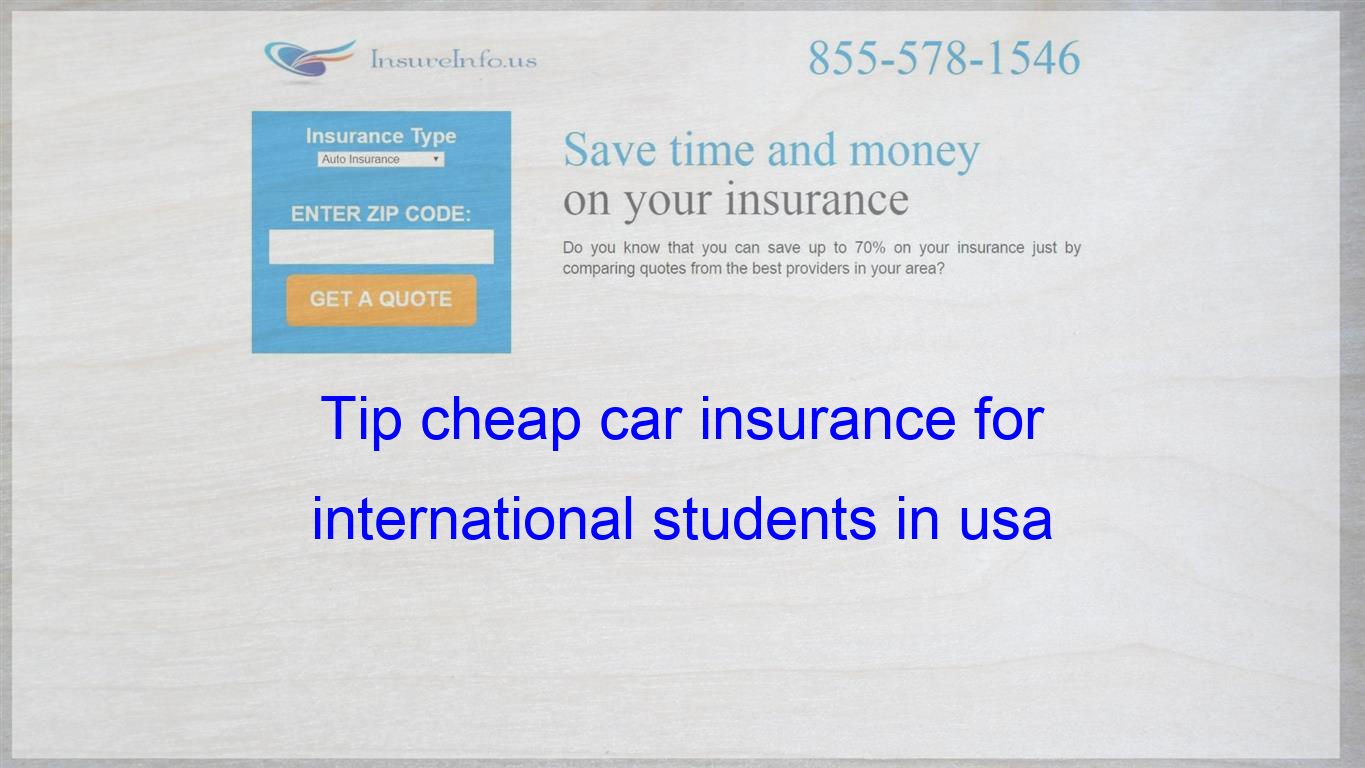Tip Cheap Car Insurance For International Students In Usa
