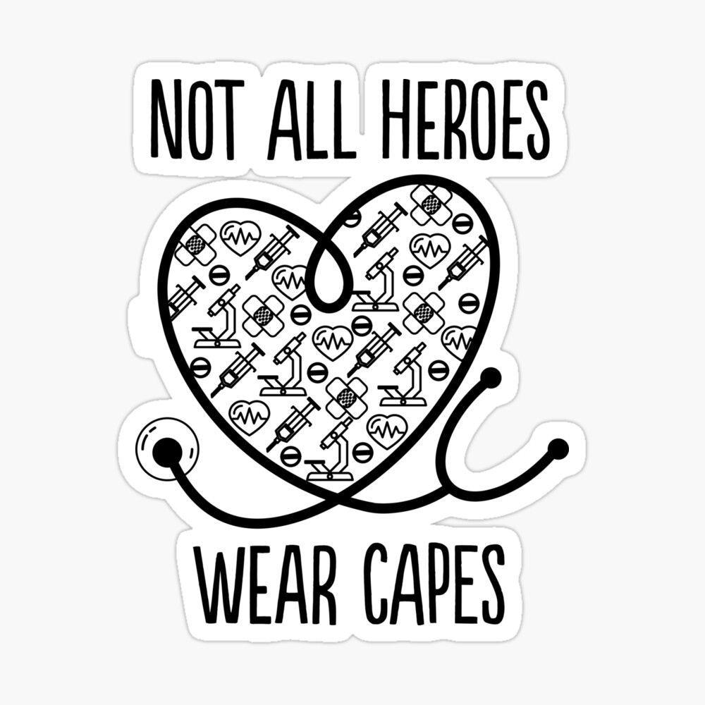 THANK A NURSE Not All Heroes Wear Capes