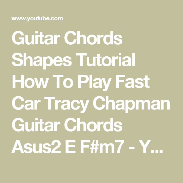 Guitar Chords Shapes Tutorial How To Play Fast Car Tracy Chapman