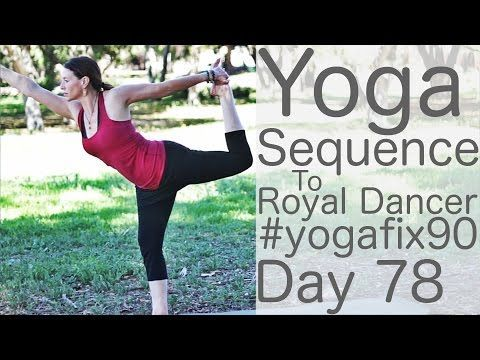 yoga sequence to natarajasana royal dancer day 78 yoga