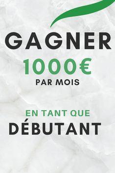 Gagner 1000€ par mois en tant que débutant