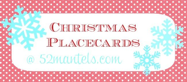 52 Mantels Free Christmas Place Cards Christmas Place Cards Christmas Place Free Christmas Printables
