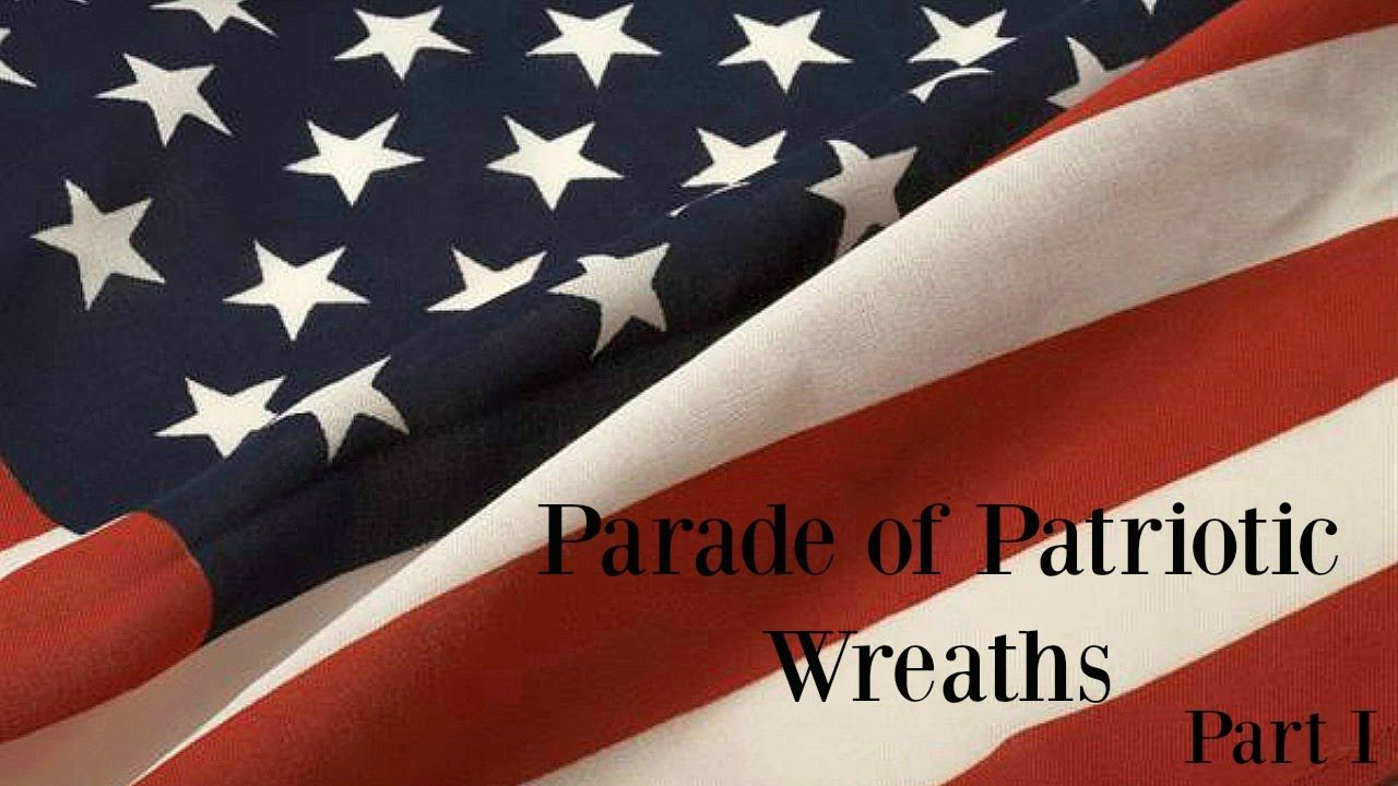 Parade Of Patriotic Wreaths Part I Patriotic Wreath Trendy Tree Patriotic