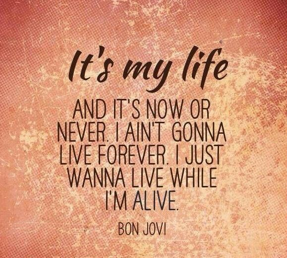 Bon Jovi It S My Life 2000 The End Of A Horrible 5 Years With What Ended Up Being A Horrible Selfish Guy This Cam Bon Jovi Song Quotes Great Song Lyrics