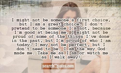 I May Not Be Perfect But I Don T Need To Be I Am Quotes Im Me Quotes Wise Quotes
