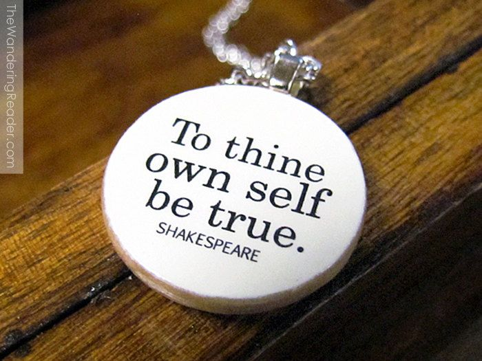 """Shakespeare Inspirational Quote Necklace """"To thine own self be true"""". $24.50, via Etsy."""