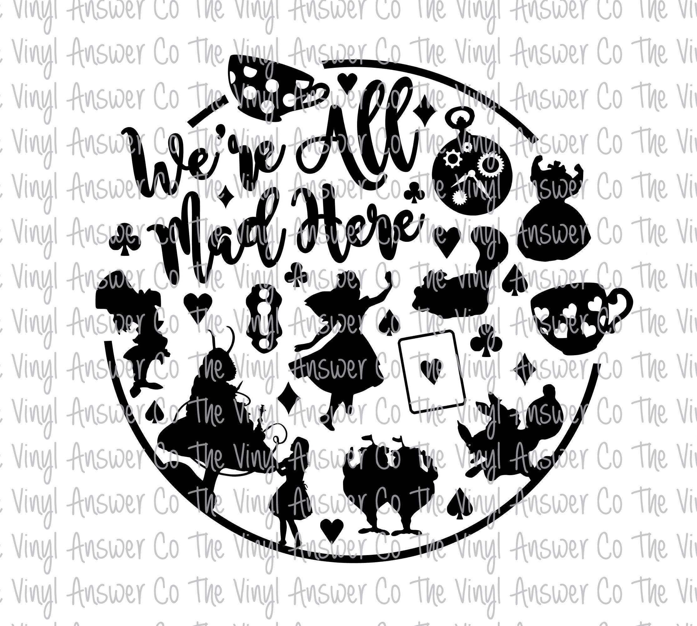 Digital Download Disney Alice In Wonderland Were All Mad Here SVG PNG
