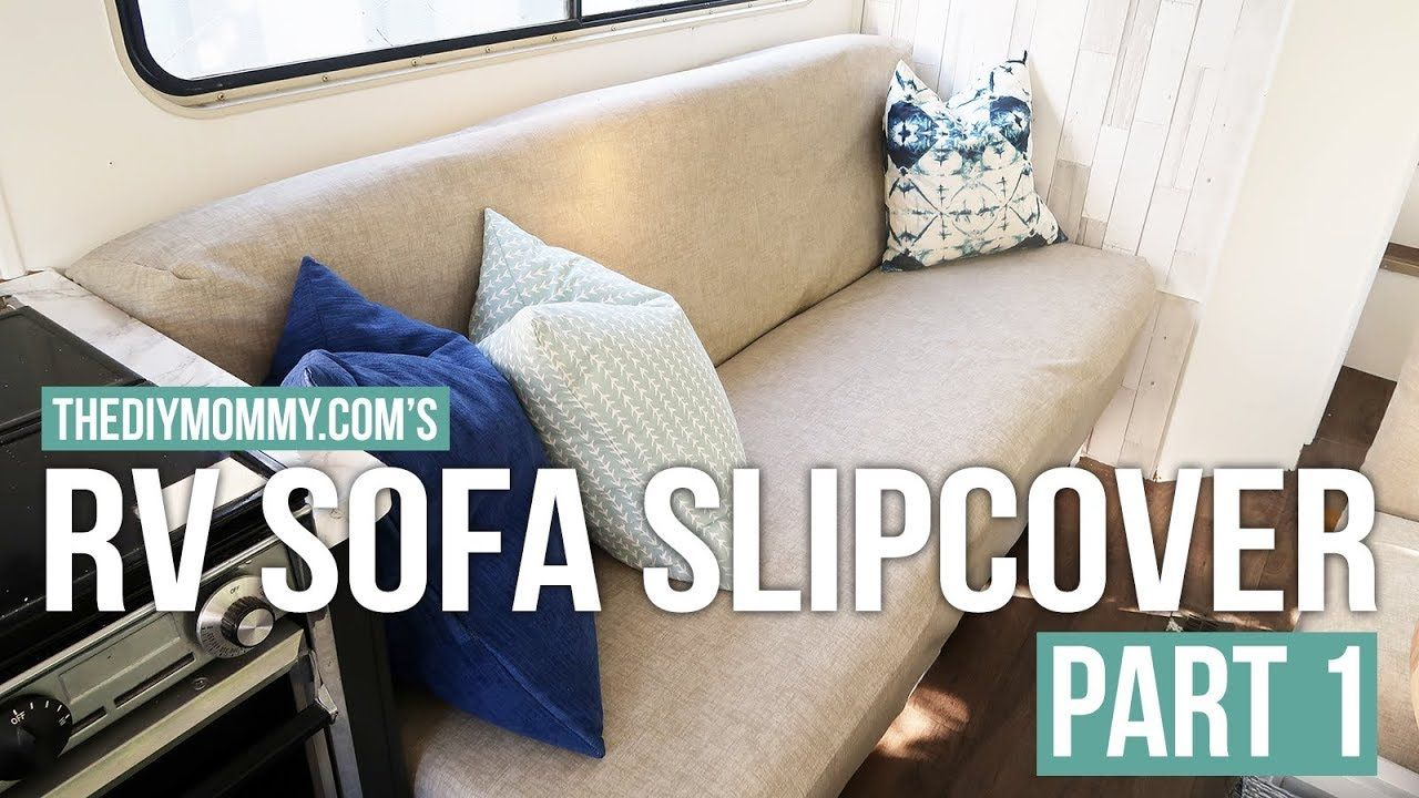 How To Sew A Slipcover For An Rv Jackknife Sofa Part One Vlogust Day 12 Slipcovers Slip Covers Couch Sofa Reupholstered