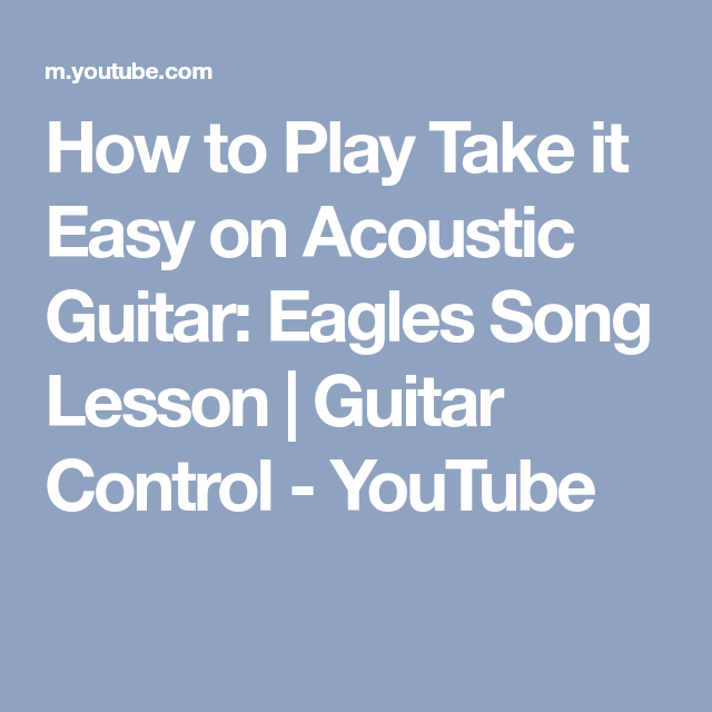 How to Play Take it Easy on Acoustic Guitar: Eagles Song Lesson ...