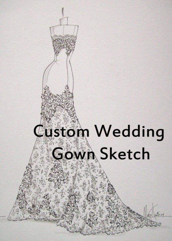 Custom Wedding Gown Sketch | Sketches, Gowns and Wedding