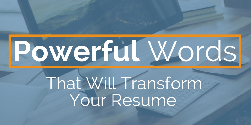 Powerful Resume Words to Transform Your Resume | Job info, Change ...