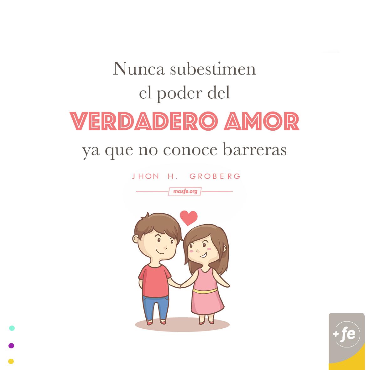 El Verdadero Amor Frases Bonitas La Iglesia De Jesucristo Citas Lds