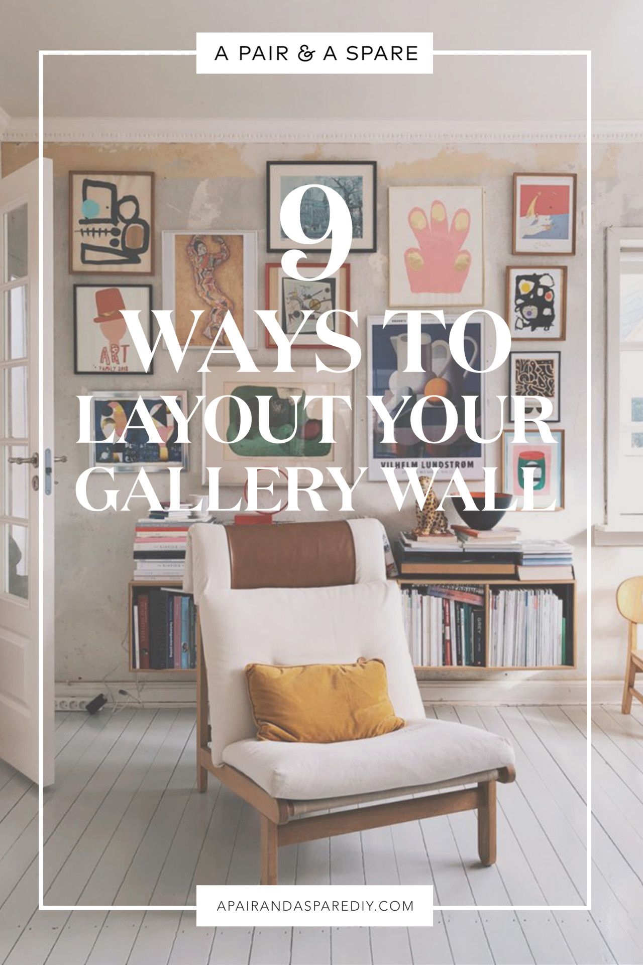 Choose The Right Gallery Wall Layout Gallery Wall Layout Wall