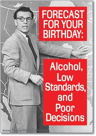 Forecast For Tonight Card Birthday Humor Happy Birthday Funny Happy Birthday Cards