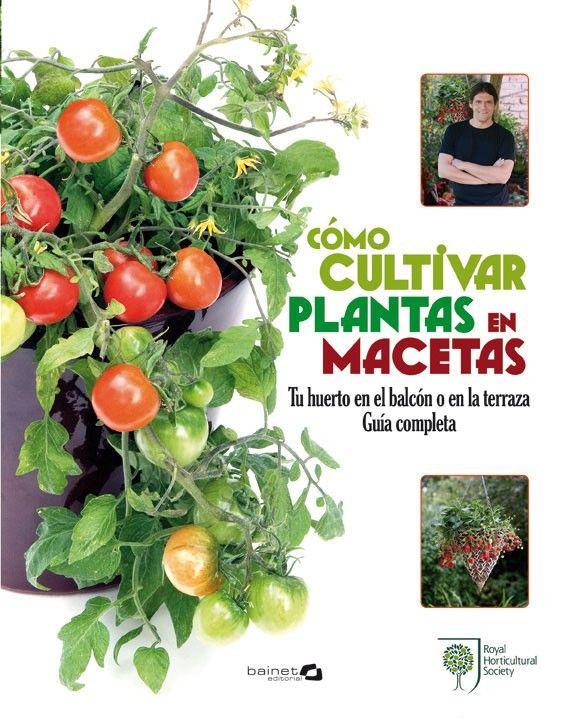 Libro de jardiner a c mo cultivar plantas en macetas - Libros sobre jardineria ...