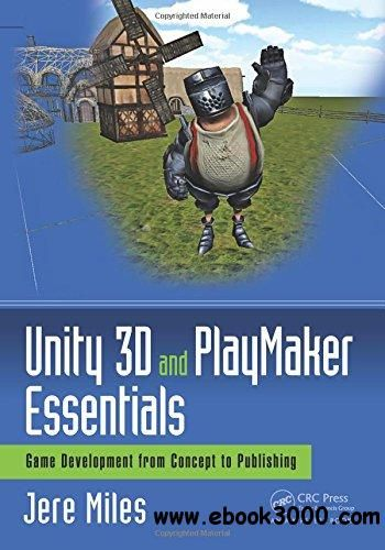 Unity 3d And Playmaker Essentials Game Development From Concept To Publishing Game Development Unity Unity Games