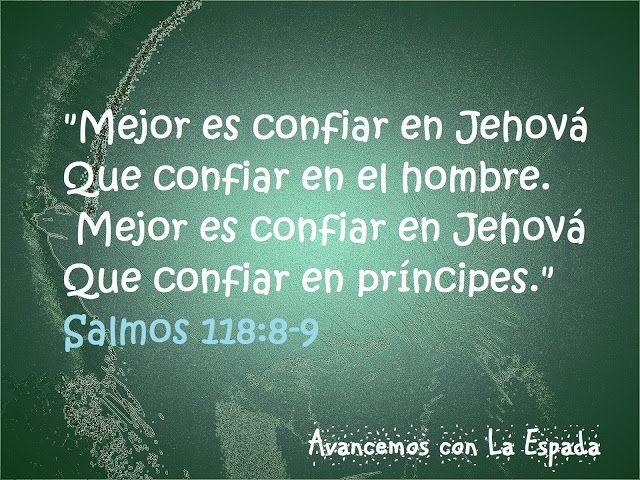 Avancemos con La Espada: Mejor es confiar en Jehová Que confiar en el hombr...
