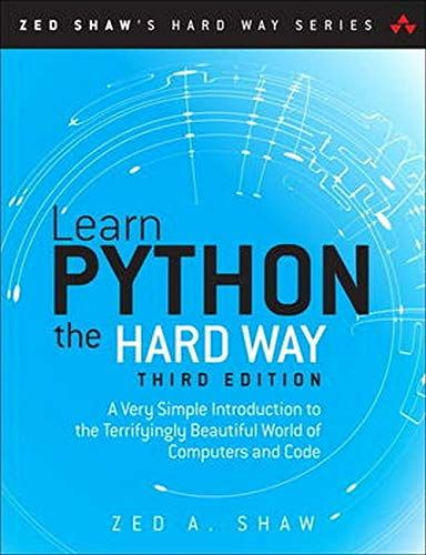 Epub Free Learn Python The Hard Way A Very Simple Introduction To The Terrifyingly Beautiful World Of Computers And Code Python Programming Books Python Coding