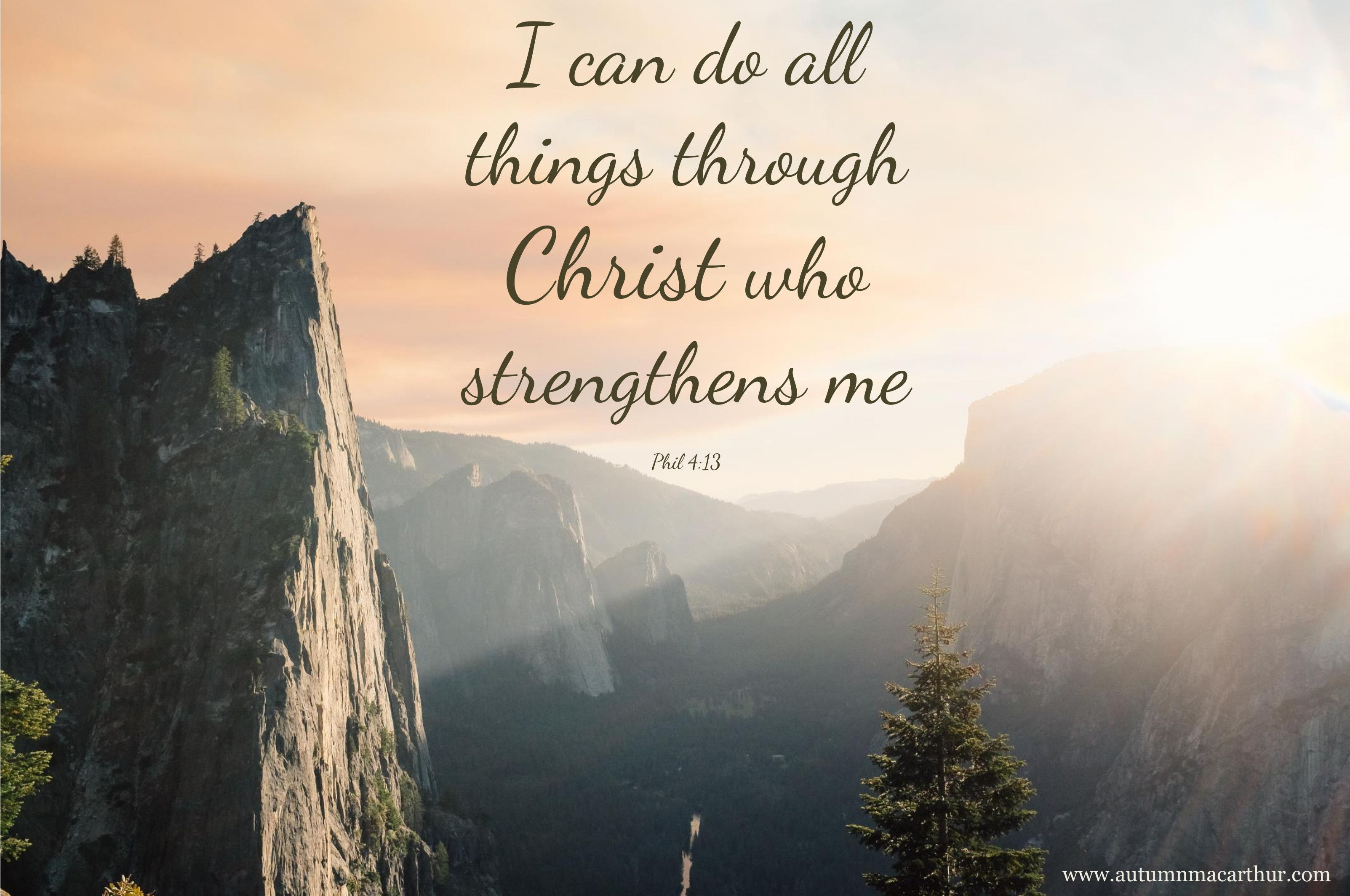 I Can Do All Things Through Christ Who Strengthens Me Phillipians 4