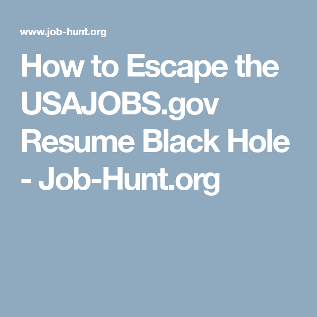 how to escape the usajobs gov resume black hole job hunt org