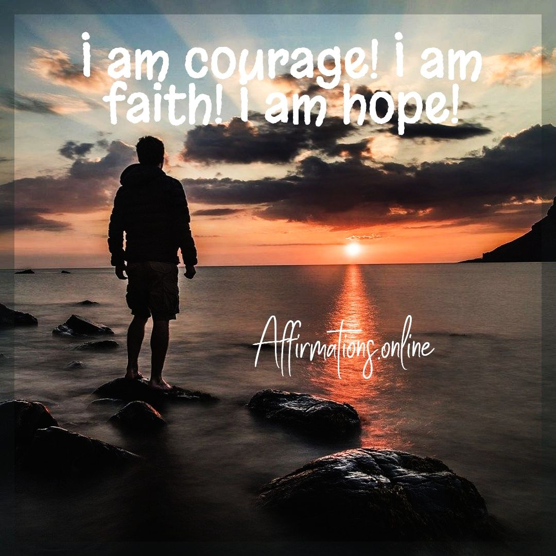 Affirmations For Faith Hope And Courage In