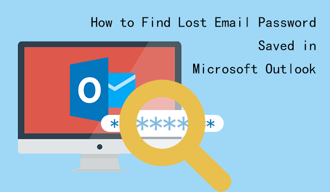 How to Find Lost Email Password Saved in Microsoft Outlook