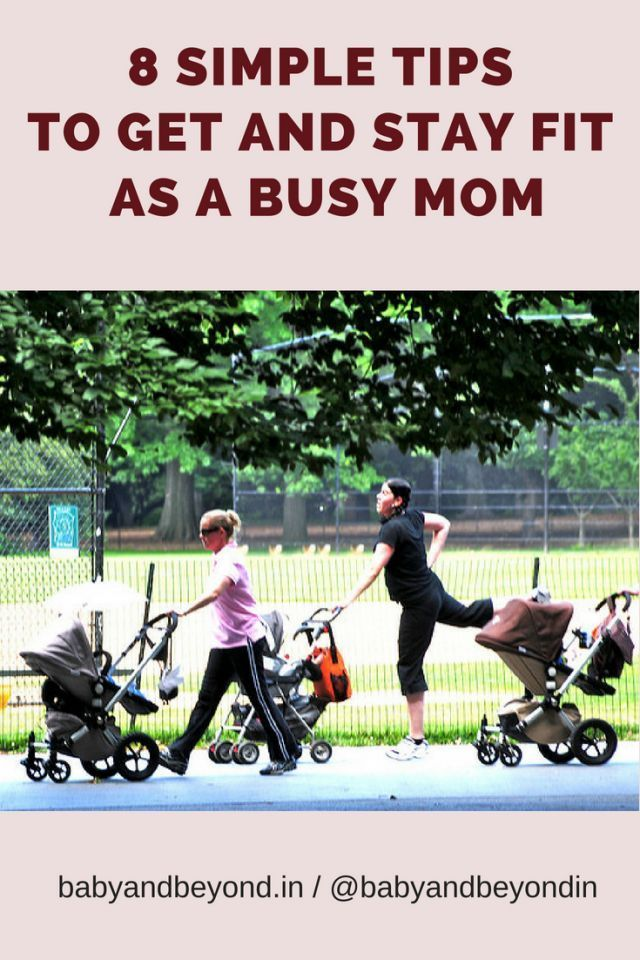 8 Simple Tips to Get and Stay Fit as a Busy Mom | Baby & Beyond  #busymom #fitmom #fitmama #fitness...