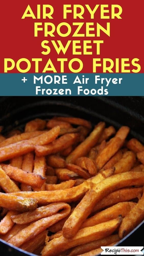 Air Fryer Frozen Sweet Potato Fries   Recipe This Air Fryer Frozen Sweet Potato Fries. Have you bought some frozen sweet potato fries and don't know how long to cook them for in the air fryer? You have come to the right place!