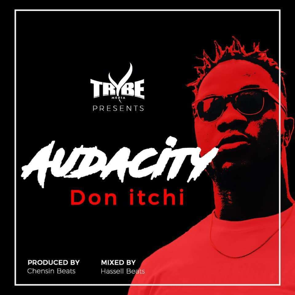 Don Itchi Audacity (Warning To Rappers) (Prod by Chensin