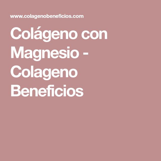 Colageno de magnesio beneficios