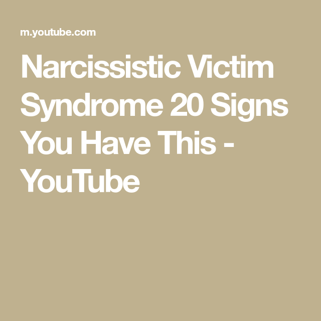 Narcissistic Victim Syndrome 20 Signs You Have This
