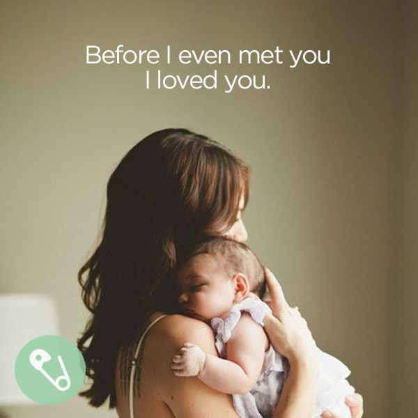 Before I Even Met You I Loved You Motherhood Babyjunk Baby Love Quotes New Baby Quotes Baby Quotes