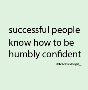 Humility And Humbleness Are Just As Important As Confidence Those Who Are Successful And Respected In Their Field Know How Success Quotes Humble Quotes Quotes