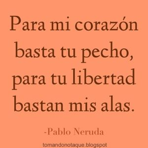 Frases Celebres Frase De Amor Citas Pablo Neruda Cafe